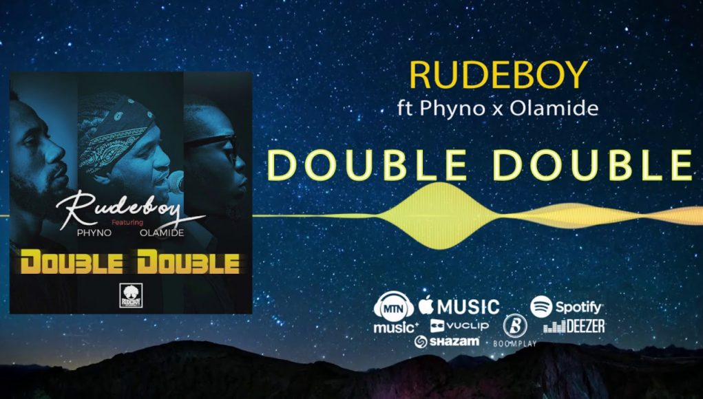Rudeboy ft  Phyno & Olamide – Double Double | KnowledgebaseNG
